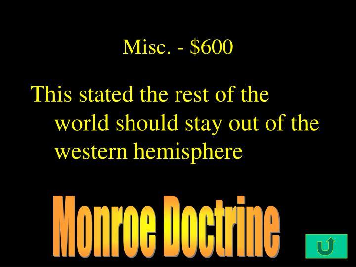 Misc. - $600