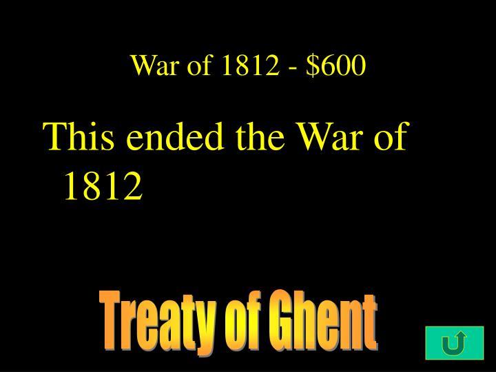 War of 1812 - $600