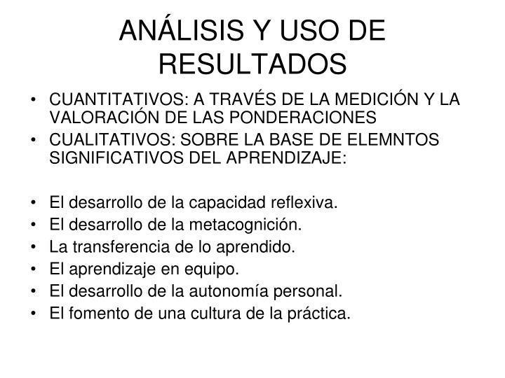 ANÁLISIS Y USO DE RESULTADOS