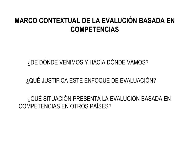 MARCO CONTEXTUAL DE LA EVALUCIÓN BASADA EN COMPETENCIAS