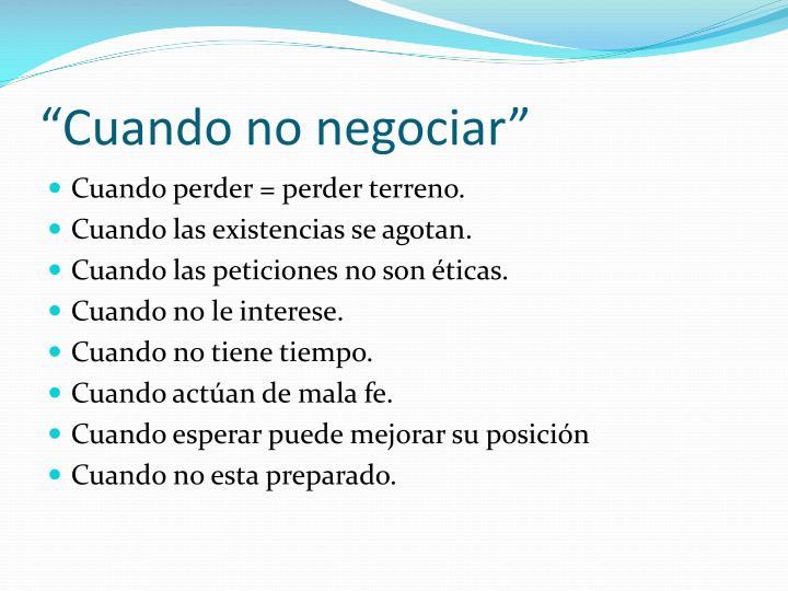"""""""Cuando no negociar"""""""