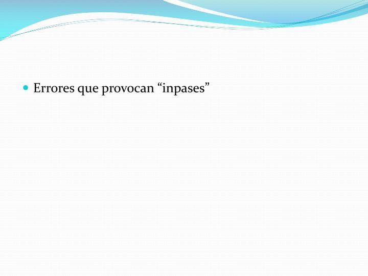 """Errores que provocan """""""