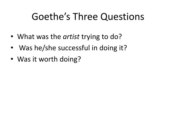 Goethe's Three Questions