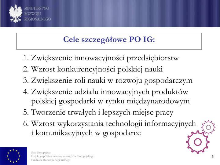 Cele szczegółowe PO IG: