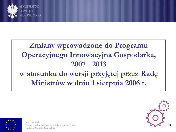 Zmiany wprowadzone do Programu Operacyjnego Innowacyjna Gospodarka, 2007 - 2013