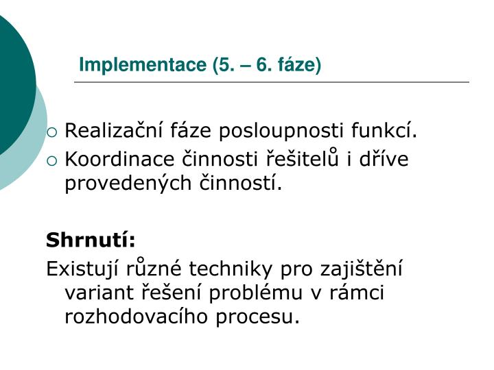 Implementace (5. – 6. fáze)