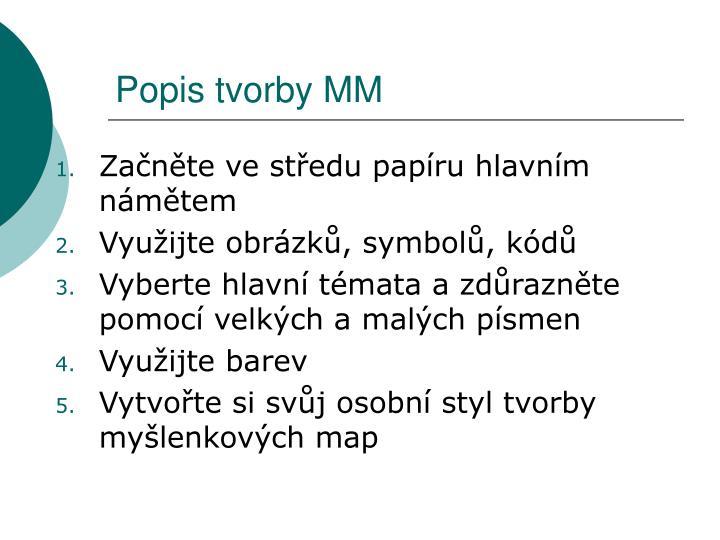 Popis tvorby MM