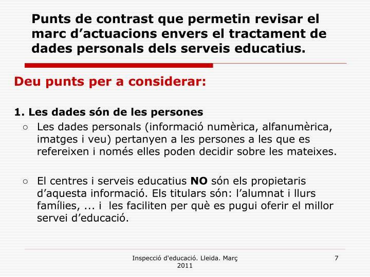 Punts de contrast que permetin revisar el marc d'actuacions envers el tractament de dades personals dels serveis educatius.