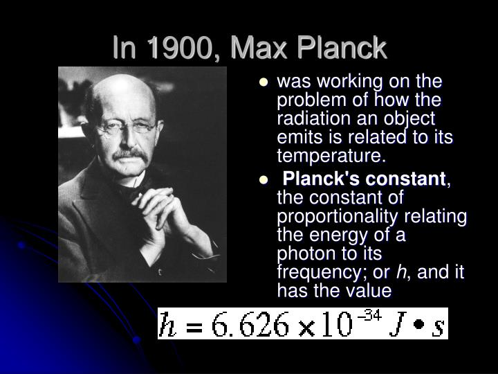 In 1900, Max Planck