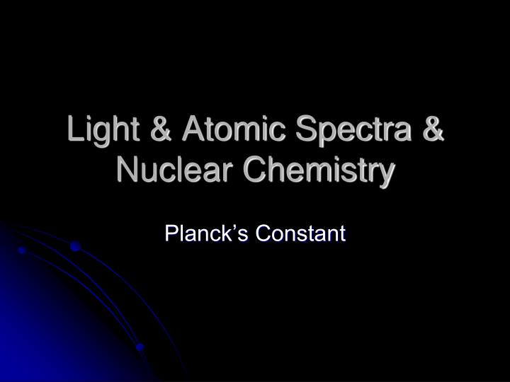 Light atomic spectra nuclear chemistry