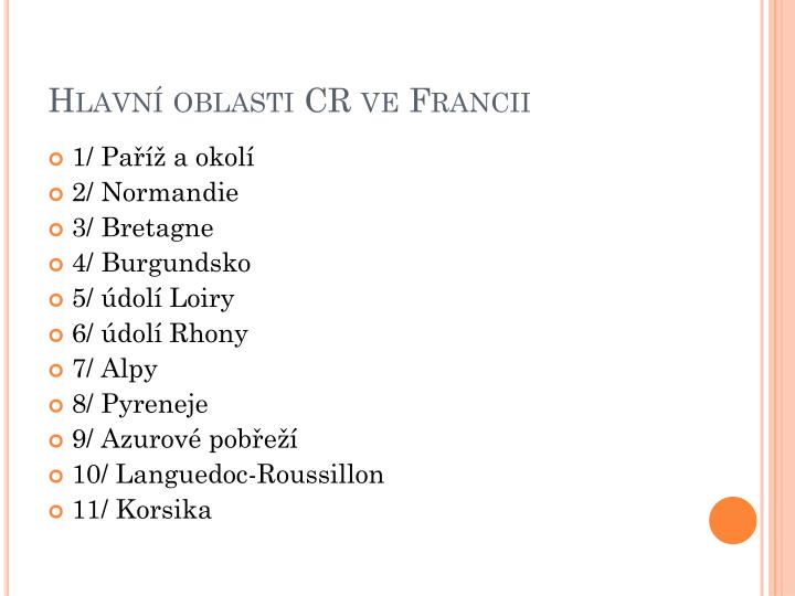 Hlavní oblasti CR ve Francii