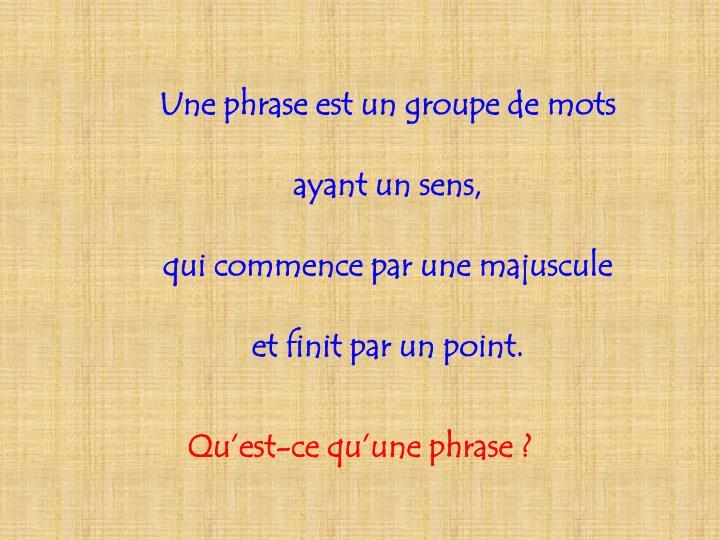 Une phrase est un groupe de mots