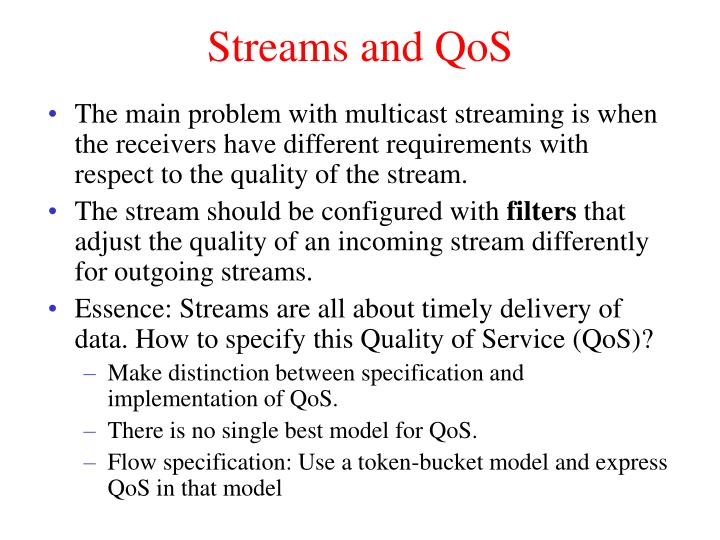 Streams and QoS
