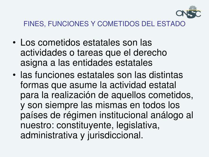 FINES, FUNCIONES Y COMETIDOS DEL ESTADO