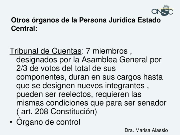 Otros órganos de la Persona Jurídica Estado Central: