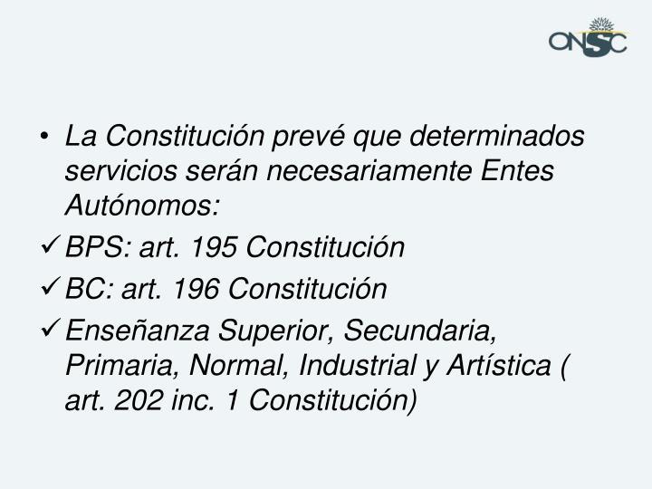 La Constitución prevé que determinados servicios serán necesariamente Entes Autónomos: