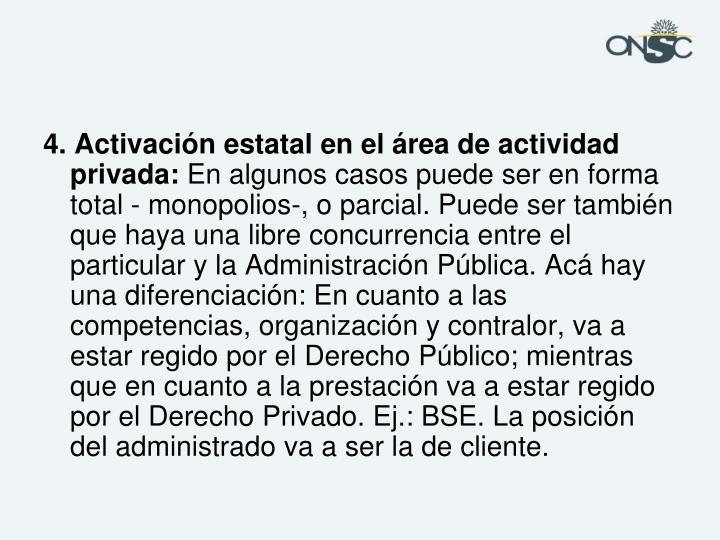 4. Activación estatal en el área de actividad privada: