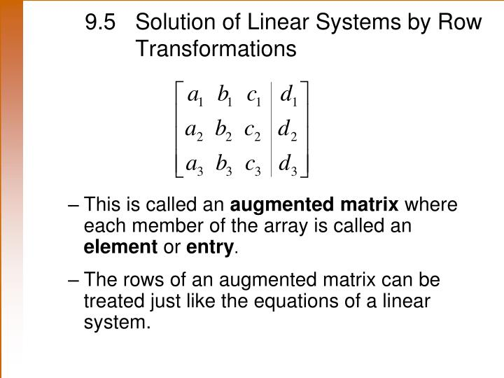 9.5 	Solution of Linear Systems by Row 	Transformations