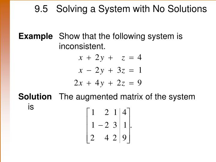 9.5	Solving a System with No Solutions