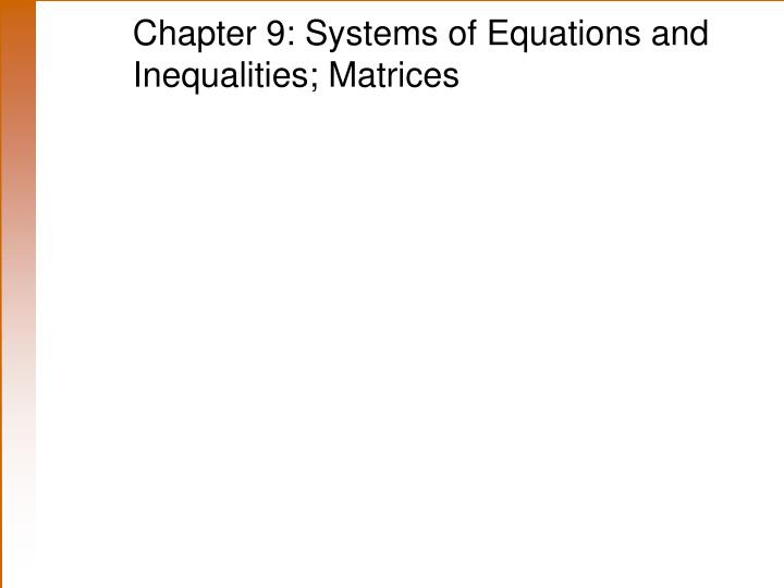 Chapter 9 systems of equations and inequalities matrices