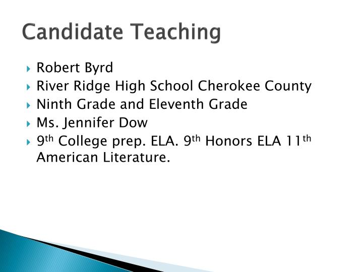 Candidate teaching