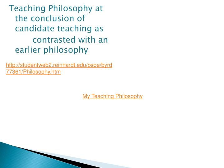 Teaching Philosophy at the conclusion of candidate teaching as