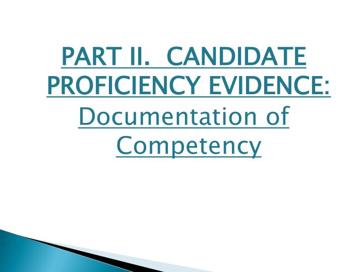PART II.  CANDIDATE PROFICIENCY EVIDENCE: