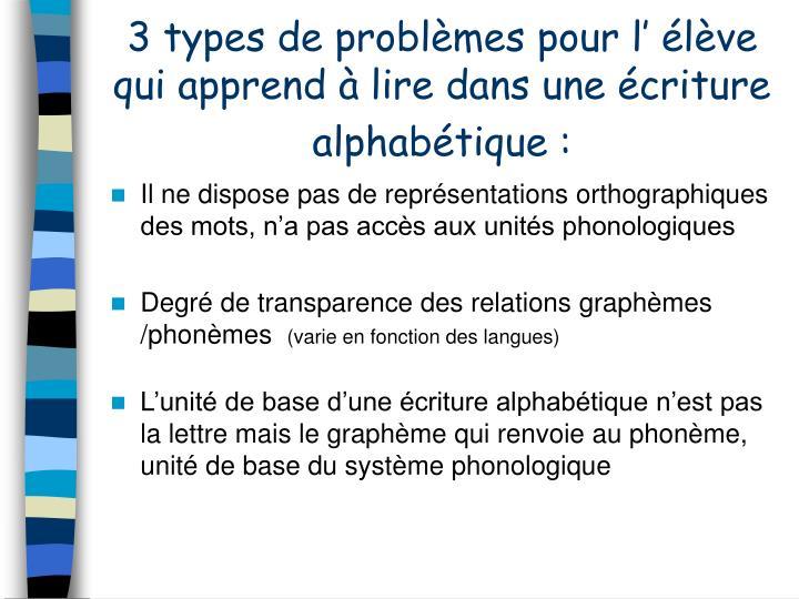 3 types de problmes pour l lve qui apprend  lire dans une criture alphabtique :