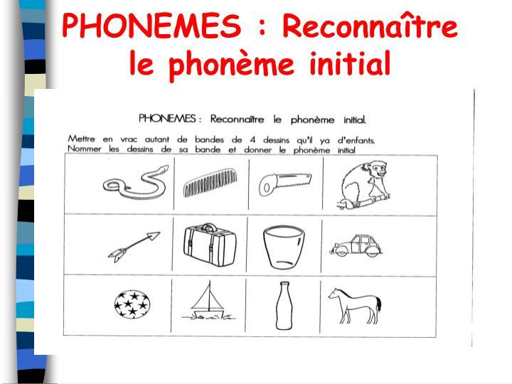 PHONEMES : Reconnaître le phonème initial