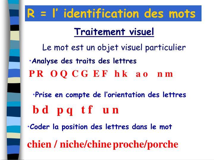R = l identification des mots