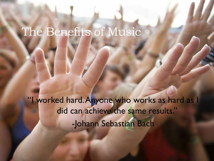 The Benefits of Music
