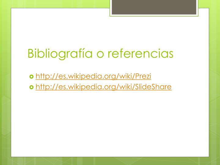 Bibliografía o referencias
