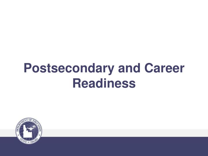 Postsecondary and Career Readiness