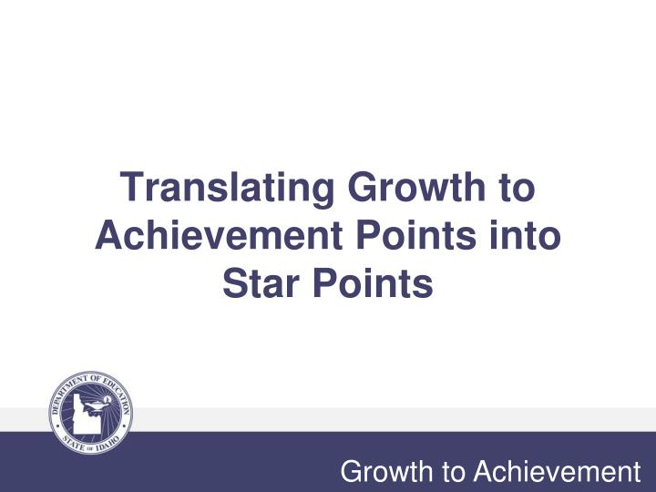 Translating Growth to Achievement Points into