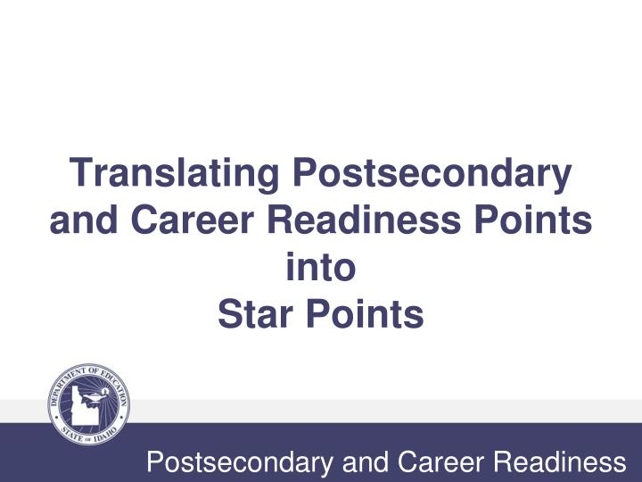 Translating Postsecondary and Career Readiness Points into