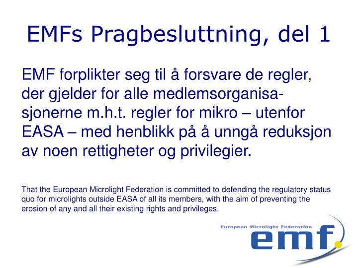 EMFs Pragbesluttning, del 1
