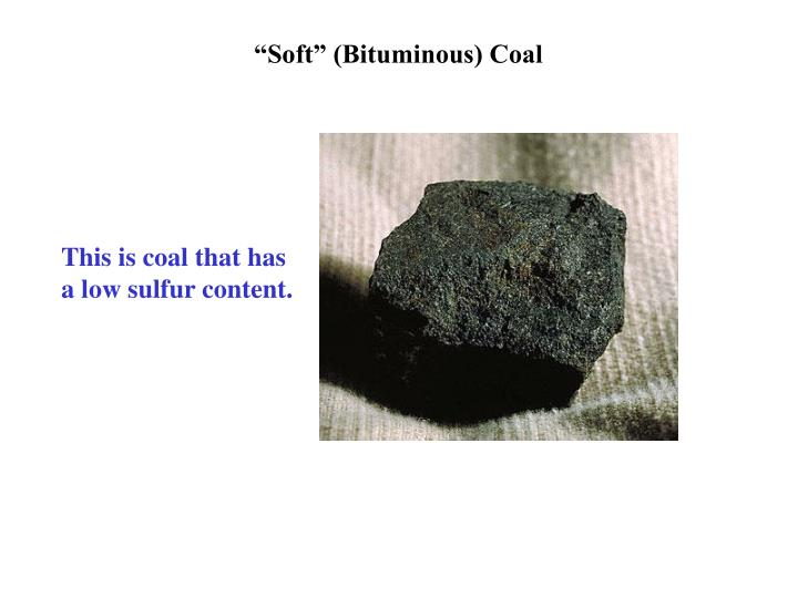 """Soft"" (Bituminous) Coal"