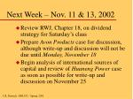 next week nov 11 13 2002