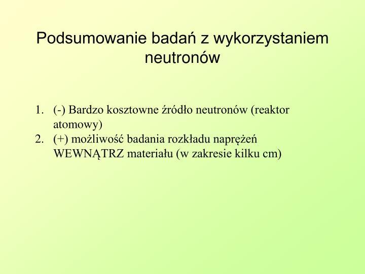 Podsumowanie badań z wykorzystaniem neutronów