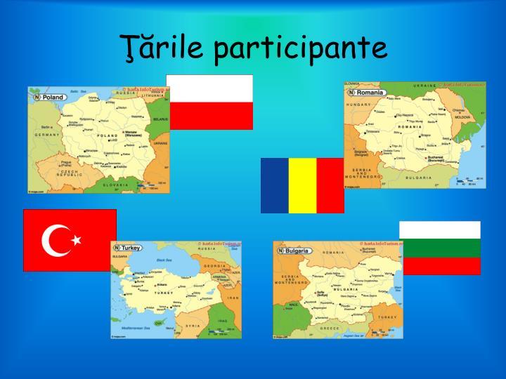 Ţările participante