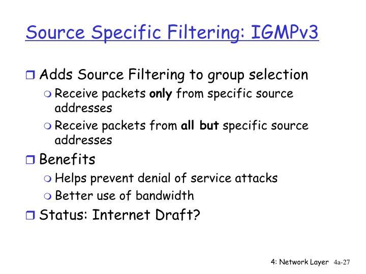 Source Specific Filtering: IGMPv3