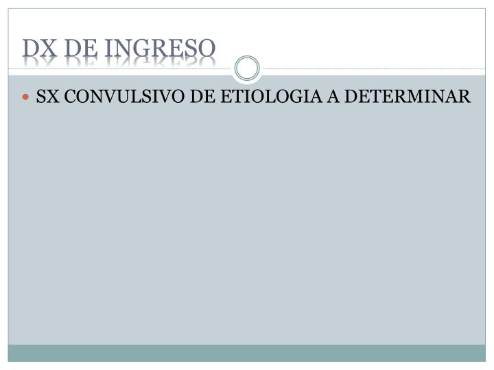 DX DE INGRESO