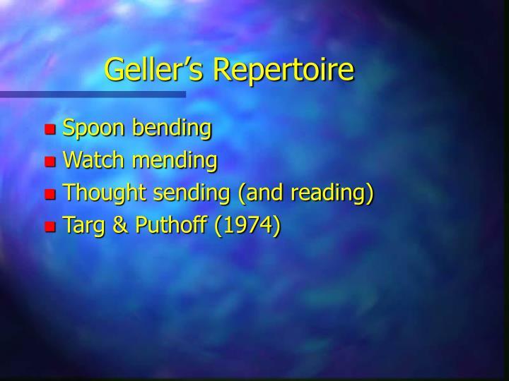 Geller's Repertoire