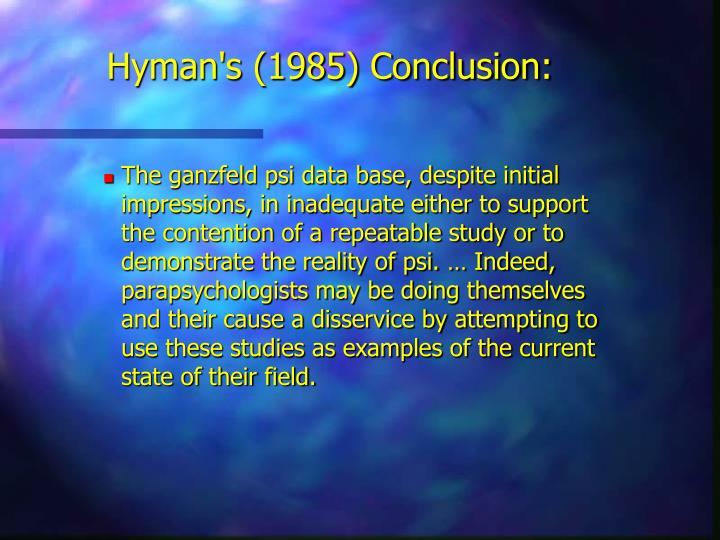 Hyman's (1985) Conclusion: