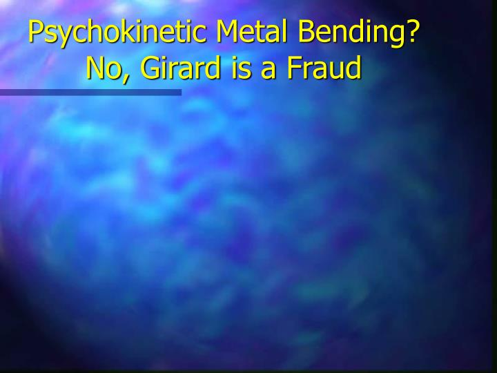 Psychokinetic Metal Bending?