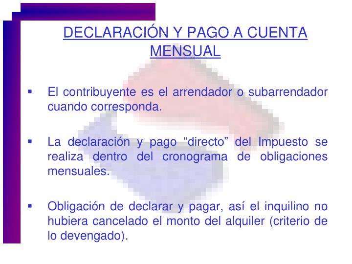 DECLARACIÓN Y PAGO A CUENTA MENSUAL