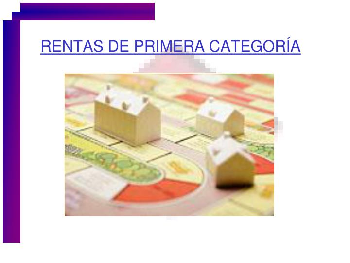RENTAS DE PRIMERA CATEGORÍA
