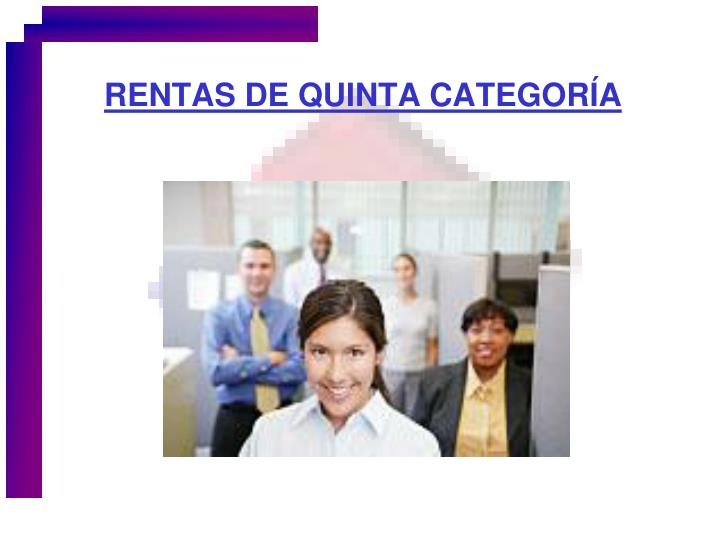 RENTAS DE QUINTA CATEGORÍA