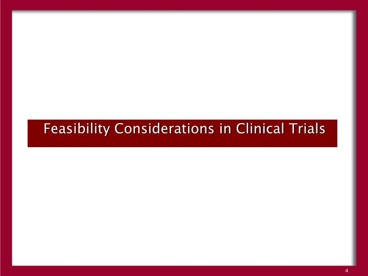 Feasibility Considerations in Clinical Trials