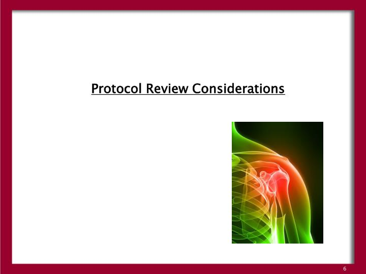 Protocol Review Considerations